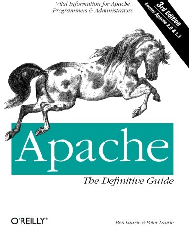 Apache: The Definitive Guide (3rd Edition) by O'Reilly Media