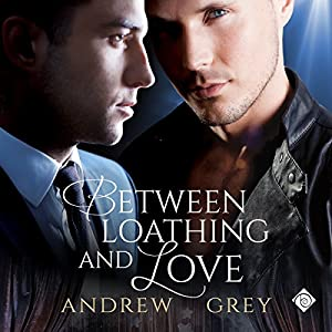 Between Loathing and Love Audiobook