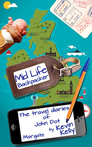 The travel diaries of John Dot: Margate (Mid Life Backpacker Book 1) (English Edition)
