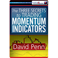 The Three Secrets to Trading Momentum Indicators (English Edition)