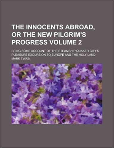 The Innocents Abroad Or The New Pilgrims Progress Volume 2 Being