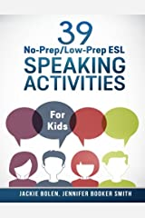 39 No-Prep/Low-Prep ESL Speaking Activities: For Kids (7+) Paperback