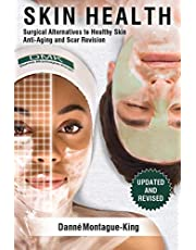 Surgical Alternatives to Heathy Skin, Anti-Aging and Scar Revision: Updated and Revised
