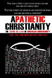 Apathetic Christianity: The Zombie Religion of American Churchianity (Volume 1)