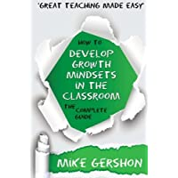How to Develop Growth Mindsets in the Classroom: The Complete Guide