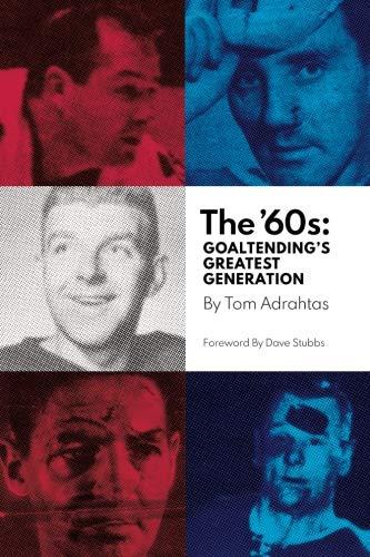The '60s: Goaltending's Greatest Generation (Toronto Masks Goalie)