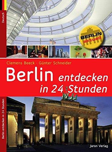 Berlin entdecken in 24 Stunden (Berlin aktuell)