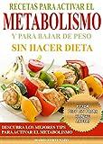En este libro encontrará una serie de recetas que le ayudarán a activar su metabolismo al tiempo que baja de peso con una dieta saludable y sin hacer dieta.Las dietas bajas en calorías vuelven lento su metabolismo y no son la mejor solución p...