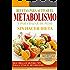 Recetas Para Activar el Metabolismo y Para Bajar de Peso sin Hacer Dieta: Descubra los Mejores Tips Para Activar el Metabolismo y Pierda Peso sin Pasar Hambre Ahora (Spanish Edition)
