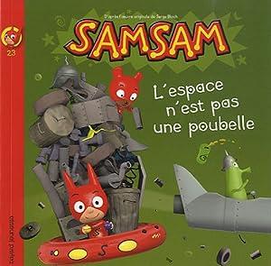 """Afficher """"SamSam n° 23 L'Espace n'est pas une poubelle"""""""