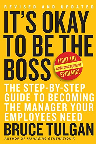 It's Okay to Be the Boss: The Step-by-Step Guide to Becoming the Manager Your Employees Need (Best Way To Be Your Own Boss)