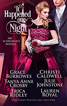 It Happened One Night: Six Scandalous Novels by [Burrowes, Grace, Caldwell, Christi, Crosby, Tanya Anne, Johnstone, Julie, Ridley, Erica, Royal, Lauren]