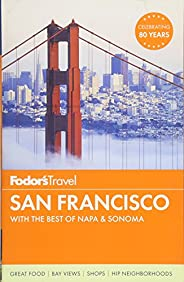 Fodor's San Francisco: with the Best of Napa & Sonoma (Full-color Trave
