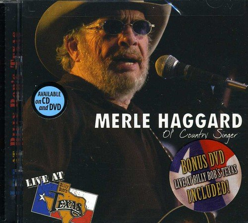 Ol' Country Singer - Live At Billy Bob's Texas by Haggard, Merle