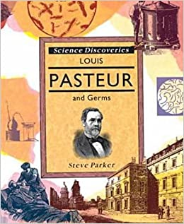 the life and times of louis pasteur Louis pasteur was born in dole, france the life and times of louis pasteur available from pasteur institute (2003.