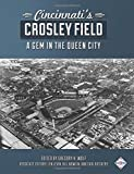 img - for Cincinnati's Crosley Field: A Gem in the Queen City (The SABR Digital Library) (Volume 57) book / textbook / text book