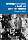 Involving Service Users in Health and Social Care Research, , 0415346479