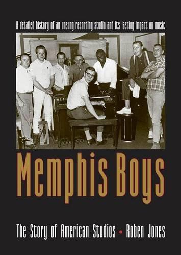 Memphis Boys: The Story of American Studios (American Made Music Series) pdf