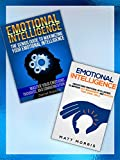 Emotional Intelligence: Understand Emotional Intelligence To Improve Self Management, Increase Your Social Skills & Maximize Your Emotional Intelligence ... Emotional Intelligence at Work Book 1)