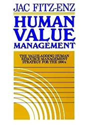 Human Value Management: The Value-Adding Human Resource Management Strategy for the 1990s