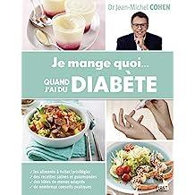 Je mange quoi... quand j'ai du diabète (French Edition)