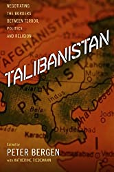 Talibanistan: Negotiating the Borders Between Terror, Politics, and Religion