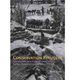 img - for [(Conservation Refugees: The Hundred-Year Conflict Between Global Conservation and Native Peoples)] [Author: Mark Dowie] published on (March, 2011) book / textbook / text book