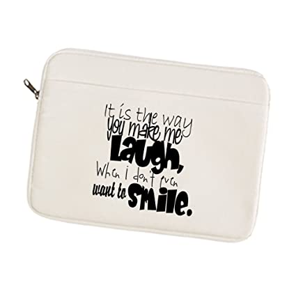 Amazon Canvas Laptop Sleeve Its Way You Make Me Laugh When Dont Best You Make Me Laugh When I Dont Even Want To Smile