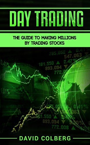 Pdf Free Download Day Trading The Guide To Making Millions By Trading Stocks Full Collection Epub By David Colberg Kjsgdsgyud76tdsgjhds