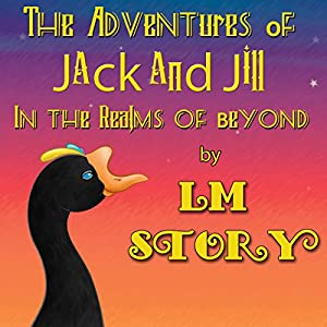 The Adventures of Jack and Jill in the Realms of Beyond Audiobook