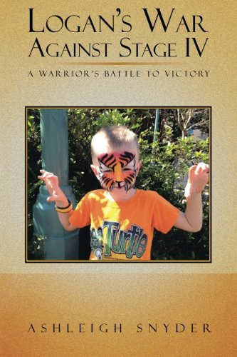 Logan's War Against Stage Iv: A Warrior's Battle to Victory ebook