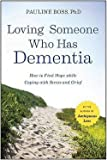 Pauline Boss: Loving Someone Who Has Dementia : How to Find Hope While Coping with Stress and Grief (Paperback); 2011 Edition