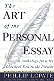 Image of The Art of the Personal Essay: An Anthology from the Classical Era to the Present