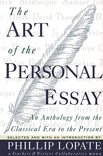 The Art of the Personal Essay: An Anthology from the Classical Era to the Present by Anchor Books