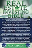 """Real Estate Investing Bible: Beginner's Guide to Real Estate Investing+ Beginner's Guide to Wholesaling in Real Estate+ Ultimate Beginner""""s guide of Tips and Tricks+ Strategies"""