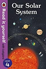 Our Solar System - Read It Yourself with Ladybird Level 4 Hardcover