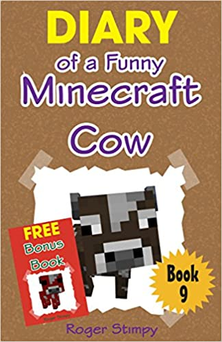 Minecraft: Diary of a Funny Minecraft Cow (Minecraft Village Series Book 9)