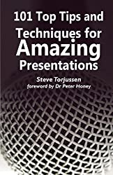 101 Top Tips and Techniques for Amazing Presentations