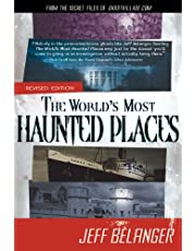 The World's Most Haunted Places, Revised Edition: From the Secret Files of Ghostvillage.com