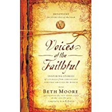 Voices of the Faithful: Inspiring Stories of Courage from Christians Serving Around the World