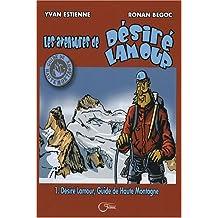 Les aventures de Désiré Lamour, Tome 1 : Désiré Lamour, guide de haute montagne