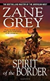 Spirit of the Border, Zane Grey, 0786022639