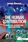 The Human Contribution: Unsafe Acts, Accidents
