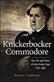 img - for Knickerbocker Commodore: The Life and Times of John Drake Sloat, 1781-1867 book / textbook / text book