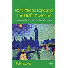 ford madox ford and the misfit moderns hawkes rob