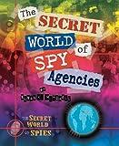 The Secret World of Spy Agencies, Susan K. Mitchell, 0766037142