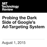 Probing the Dark Side of Google's Ad-Targeting System | Tom Simonite