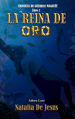 La Reina de Oro: Crónicas de Guerras Mágicas. Libro 2 (Spanish Edition)