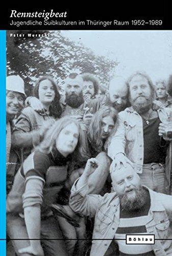 rennsteigbeat-jugendliche-subkulturen-im-thringer-raum-1952-1989-europische-diktaturen-und-ihre-berwindung-schriften-der-stiftung-ettersberg