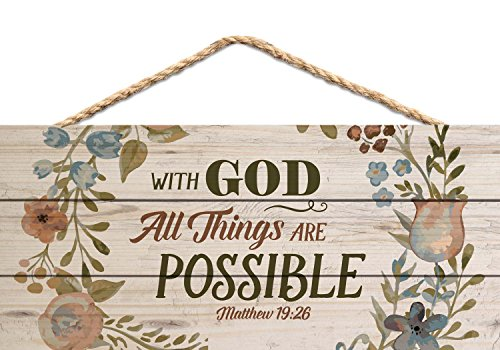 God All Things are Possible Floral Design 5 x 10 Wood Plank Design Hanging Sign ()